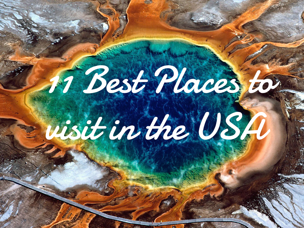 11 Best Places to visit in the USA
