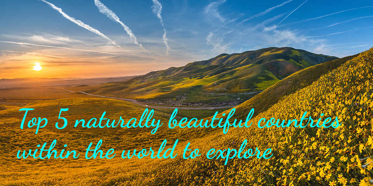 Top-5-naturally-beautiful-countries-within-the-world-to-explore
