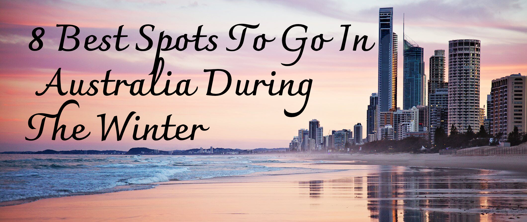8 Best Spots To Go In Australia During The Winter