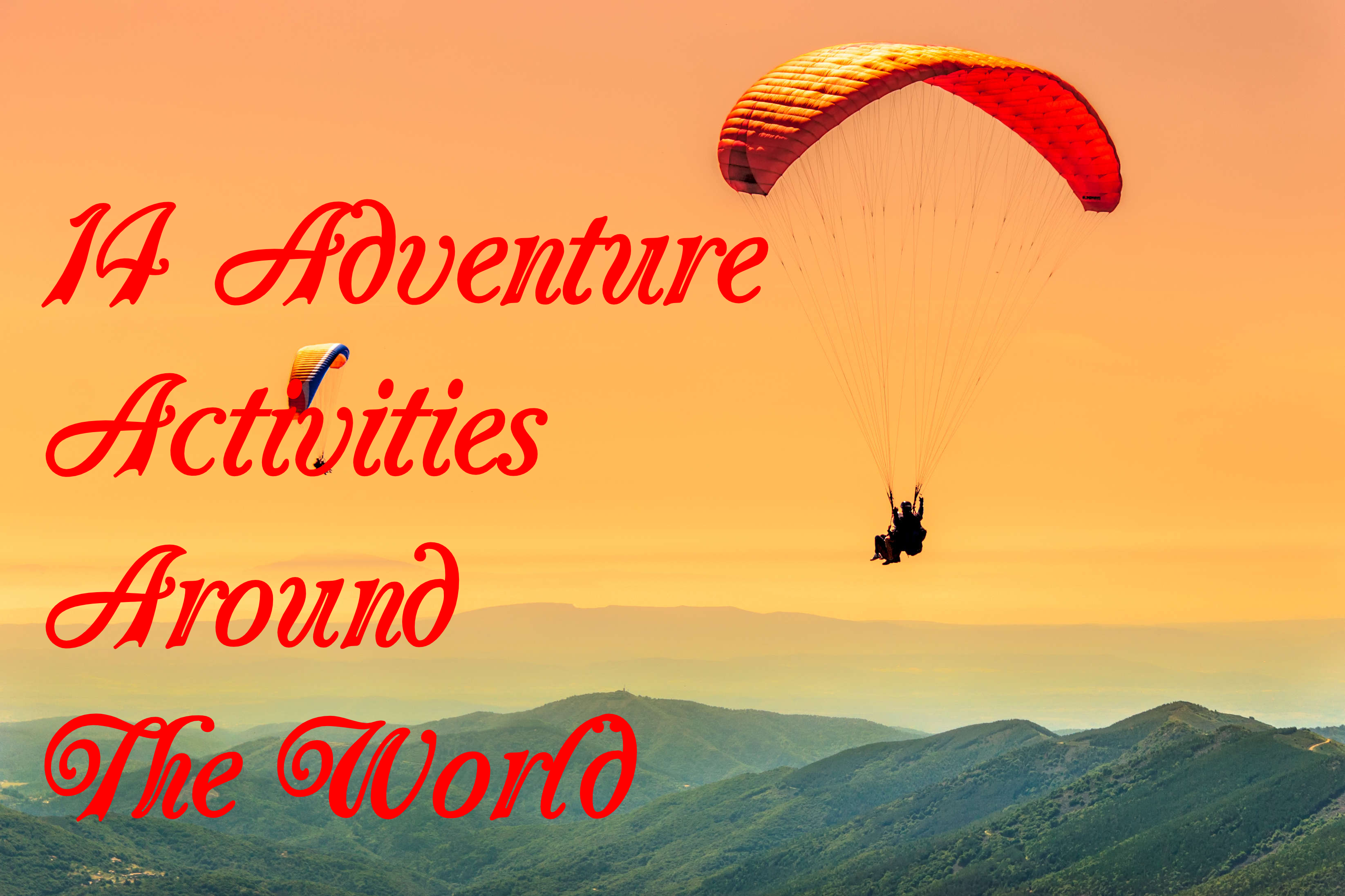 14 Adventure Activities Around The World